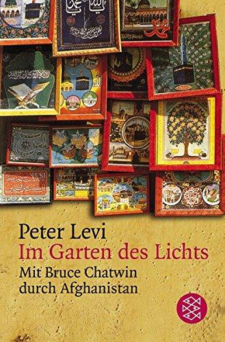 9783596161119: Im Garten des Lichts: Mit Bruce Chatwin durch Afghanistan