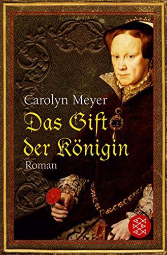 Das Gift der Königin: Roman (Fischer Taschenbücher) - Carolyn, Meyer