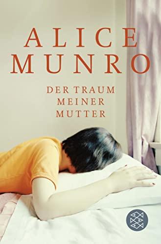 Der Traum meiner Mutter: Alice Munro