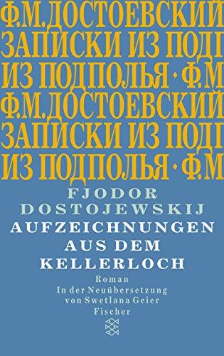 Aufzeichnungen aus dem Kellerloch: Fjodor M. Dostojewski