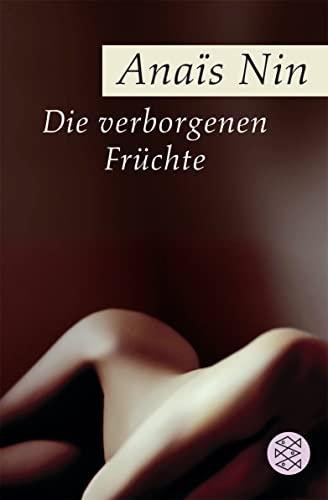 Die verborgenen Früchte: Erotische Erzählungen: Nin, Anaïs