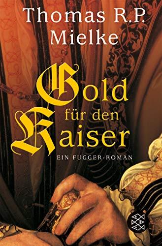 9783596167517: Gold für den Kaiser: Ein Fugger-Roman