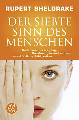 9783596168705: Der Siebte Sinn des Menschen: Gedankenübertragung, Vorahnungen und andere unerklärliche Fähigkeiten