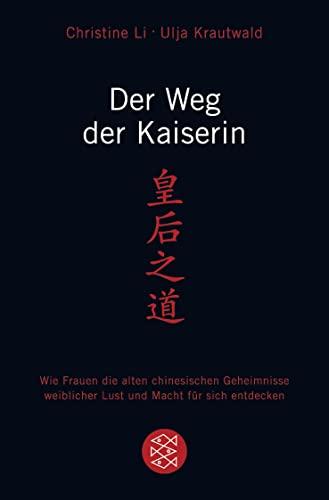 Der Weg der Kaiserin: Wie Frauen die: Li, Christine, Krautwald,