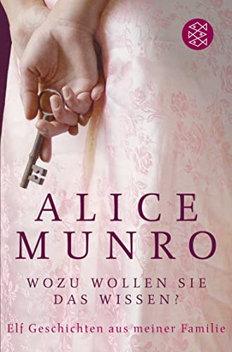 Wozu wollen Sie das wissen?: Elf Geschichten: Munro, Alice: