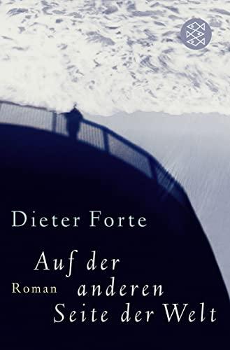 Auf der anderen Seite der Welt: Dieter Forte