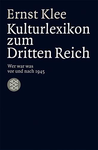 9783596171538: Das Kulturlexikon zum Dritten Reich: Wer war was vor und nach 1945