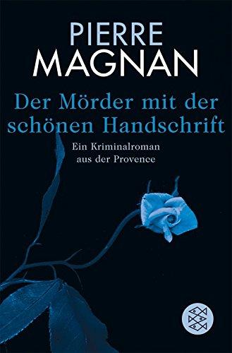 9783596171620: Der Mörder mit der schönen Handschrift: Ein Kriminalroman aus der Provence
