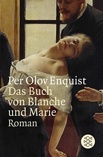 Das Buch von Blanche und Marie: Roman: Enquist, Per Olov