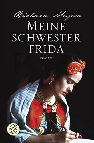 Meine Schwester Frida : Roman. Bárbara Mujica. Aus dem Amerikan. von Elisabeth Müller / Fischer ; 17233 - Mujica, Bárbara (Verfasser)