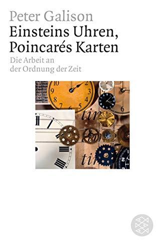 Einsteins Uhren, Pioncarés Karten (9783596172375) by Peter Galison