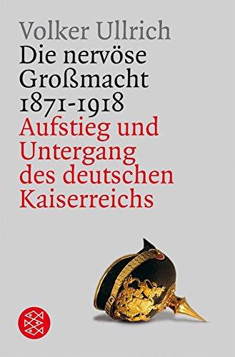 9783596172405: Die nervöse Großmacht: Aufstieg und Untergang des deutschen Kaiserreichs 1871-1918
