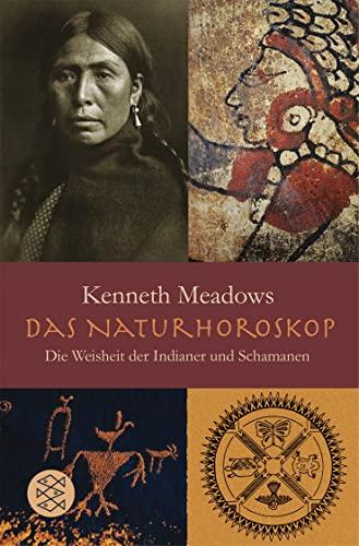 Das Natur-Horoskop: Die Weisheit der Indianer und: Meadows, Kenneth