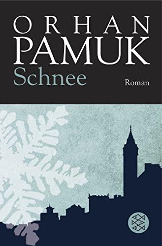 Schnee: Roman: Pamuk, Orhan: