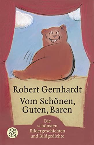 9783596174997: Vom Schönen, Guten, Baren: Bildergeschichten und Bildgedichte
