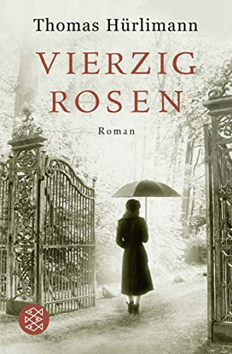 Vierzig Rosen (German Edition): Thomas Hürlimann