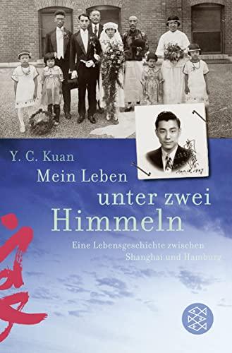 9783596179213: Mein Leben unter zwei Himmeln: Eine Lebensgeschichte zwischen Shanghai und Hamburg