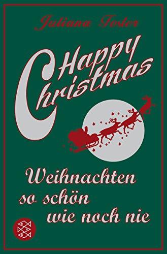 9783596179695: Happy Christmas: Weihnachten so schön wie noch nie