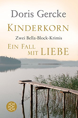 9783596180080: Kinderkorn / Ein Fall mit Liebe: Zwei Bella-Block-Krimis