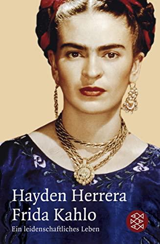 9783596180370: Frida Kahlo: Ein leidenschaftliches Leben