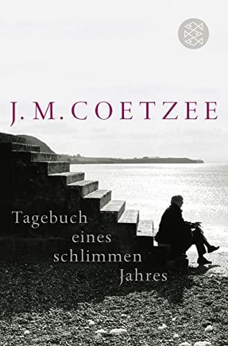 Tagebuch eines schlimmen Jahres: Roman: J.M., Coetzee: