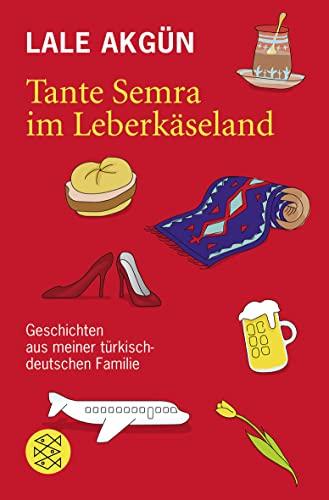 9783596181230: Tante Semra im Leberkäseland: Geschichten aus meiner türkisch-deutschen Familie: 18123