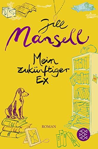 Mein zukünftiger Ex (3596181771) by Jill Mansell