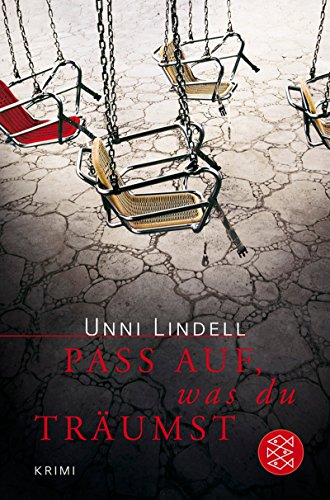 Pass auf, was du träumst: Krimi: Lindell, Unni: