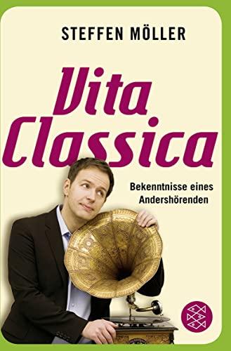 9783596182923: Vita Classica: Bekenntnisse eines Andershörenden