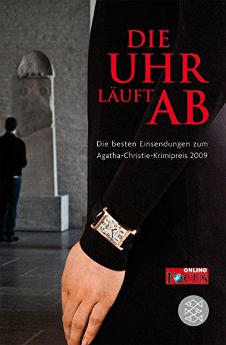 9783596183869: Die Uhr läuft ab: Die besten Einsendungen zum Agatha-Christie-Krimipreis 2009