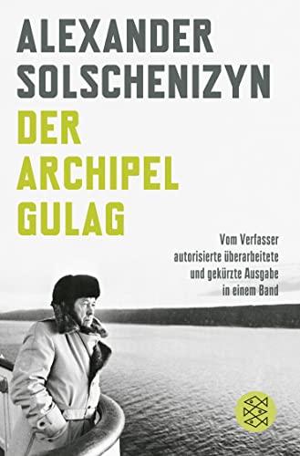 9783596184231: Der Archipel GULAG: Vom Verfasser autorisierte überarbeitete und gekürzte Ausgabe in einem Band