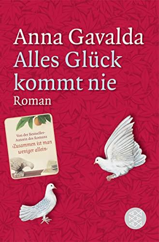 Alles Glück kommt nie: Roman (Hochkaräter): Gavalda, Anna: