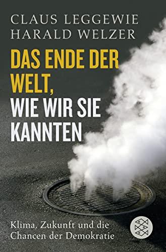 9783596185184: Das Ende der Welt, wie wir sie kannten: Klima, Zukunft und die Chancen der Demokratie