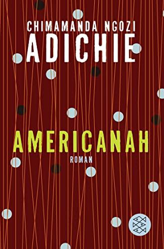 Americanah: Roman - Chimamanda Ngozi, Adichie,