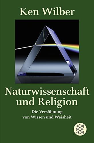 9783596186594: Naturwissenschaft und Religion: Die Versöhnung von Wissen und Weisheit