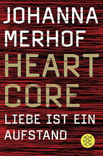 9783596187393: Heartcore - Liebe ist ein Aufstand