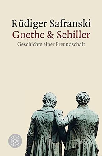 9783596187430: Goethe und Schiller: Geschichte einer Freundschaft