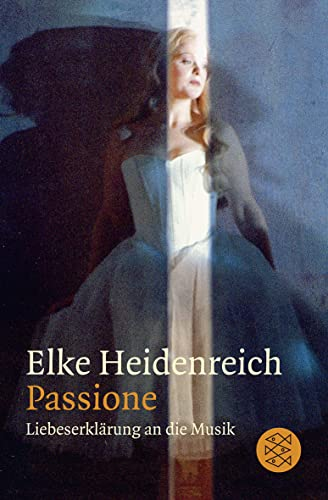 Passione : Liebeserklärung an die Musik - Elke Heidenreich