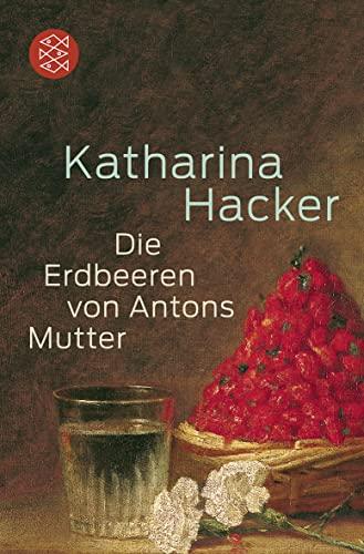 9783596187638: Die Erdbeeren von Antons Mutter