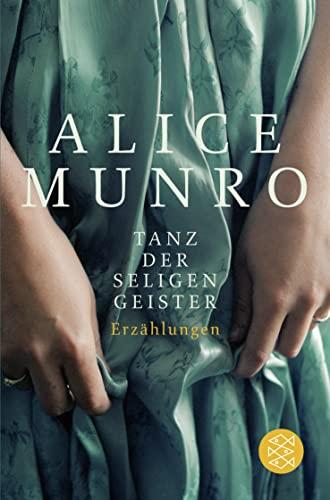 Tanz der seligen Geister: Erzählungen: Munro, Alice: