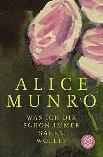 Was ich dir schon immer sagen wollte: Alice Munro