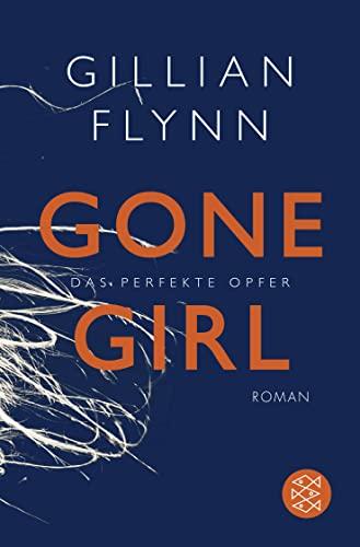 Gone Girl - Das perfekte Opfer: Flynn, Gillian