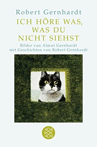 9783596189212: Ich h�re was, was du nicht siehst: Mit Bilder von Almut Gernhardt