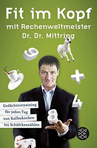9783596189366: Fit im Kopf mit Rechenweltmeister Dr. Dr. Mittring