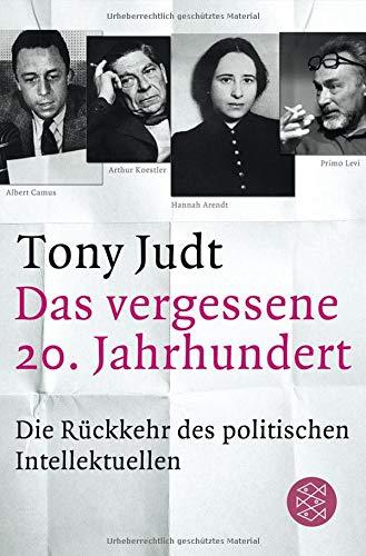 9783596191680: Das vergessene 20. Jahrhundert: Die Rückkehr des politischen Intellektuellen