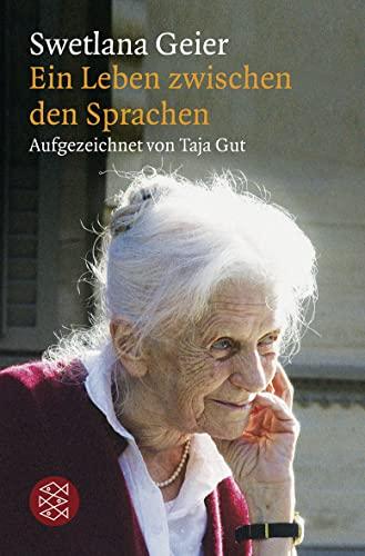 9783596192212: Swetlana Geier: Ein Leben zwischen den Sprachen. Aufgezeichnet von Taja Gut