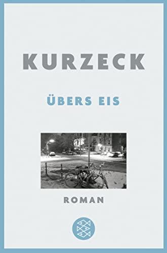 Übers Eis: Kurzeck, Peter