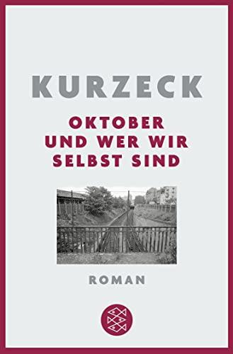 Oktober und wer wir selbst sind (Paperback) - Peter Kurzeck