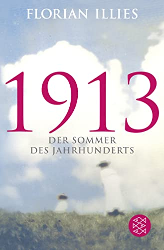 9783596193240: 1913 - Der Sommer Des Jahrhunderts (German Edition)