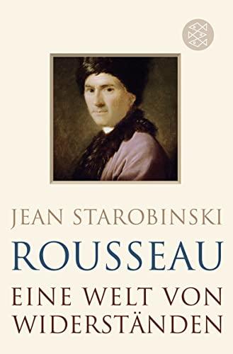 9783596194377: Rousseau: Eine Welt von Widerst�nden
